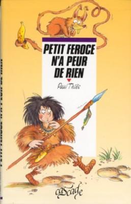 """Afficher """"Petit Féroce n'a peur de rien"""""""