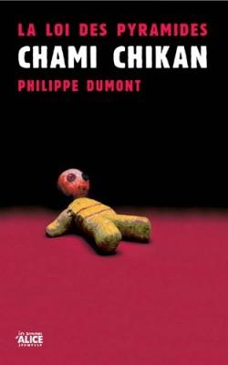 vignette de 'loi des pyramides (La) n° 1<br /> Chami Chikan (Philippe Dumont)'