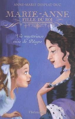 """Afficher """"Marie-Anne, fille du roi n° 4Une mystérieuse reine de Pologne"""""""