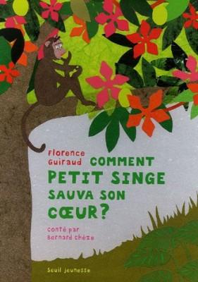 """Afficher """"Comment petit singe sauva son coeur ?"""""""