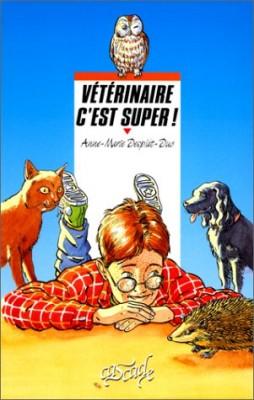 """Afficher """"Vétérinaire, c'est super !"""""""