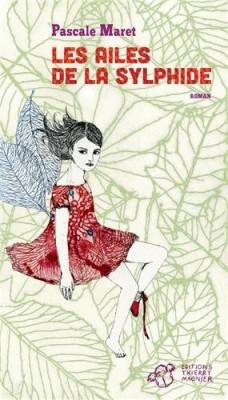 vignette de 'Les ailes de la sylphide (Pascale Maret)'