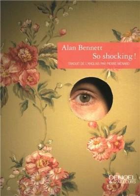 vignette de 'So shocking ! (Alan Bennett)'