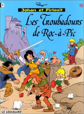 """Afficher """"Johan et Pirlouit n° 15 Les Troubadours de Roc-à-Pic : Vol.15"""""""