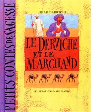 """Afficher """"Le derviche et le marchand"""""""