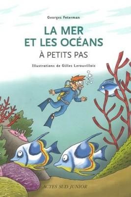 """Afficher """"La mer et les océans à petits pas"""""""