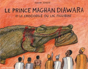 "Afficher ""Le Prince Maghan Diawara et le crocodile du lac Faguibine"""