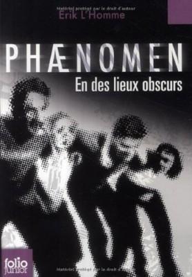 """Afficher """"Phaenomen n° 3 En des lieux obscurs"""""""