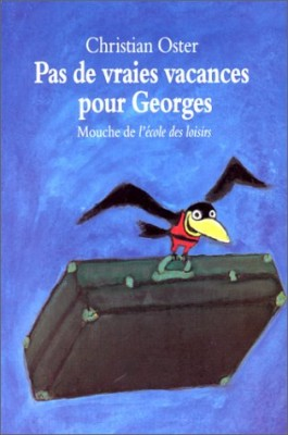 """Afficher """"Pas de vraies vacances pour Georges"""""""