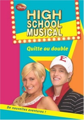 "Afficher ""High school musical n° 5 Quitte ou double"""
