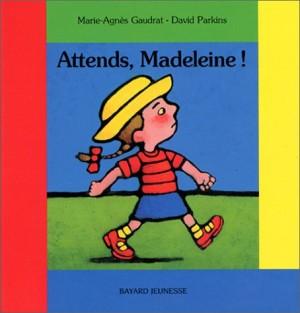 vignette de 'Attends, Madeleine ! (Gaudrat, Marie-Agnès)'