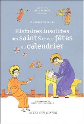 """Afficher """"Histoires insolites des saints et des fêtes du calendrier"""""""