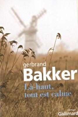 vignette de 'Là-haut, tout est calme (Gerbrand Bakker)'