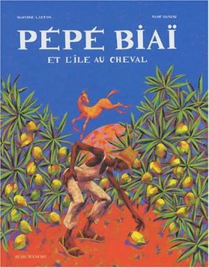 """Afficher """"Pépé Biaï et l'île au cheval"""""""
