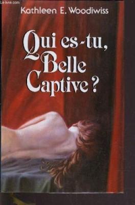 "Afficher ""Qui es-tu belle captive ?"""