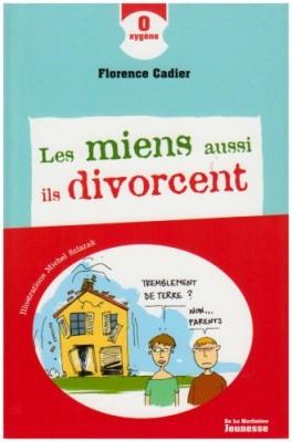 """Afficher """"Les miens aussi, ils divorcent"""""""