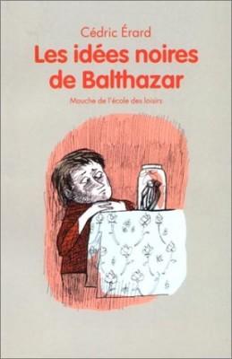 """Afficher """"Les Idées noires de Balthazar"""""""