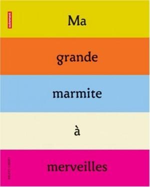 """Afficher """"Ma grande marmite à merveilles"""""""