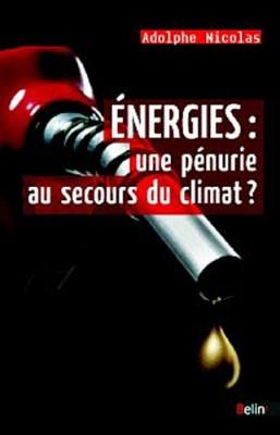 """Afficher """"Energies, une pénurie au secours du climat ?"""""""