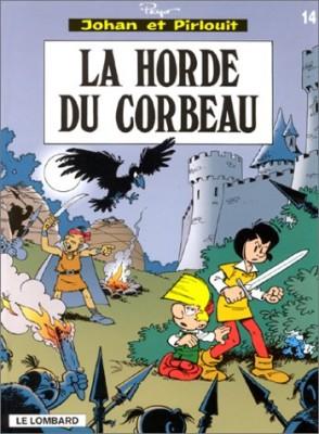 """Afficher """"Johan et Pirlouit n° 14 Horde du corbeau (La)"""""""