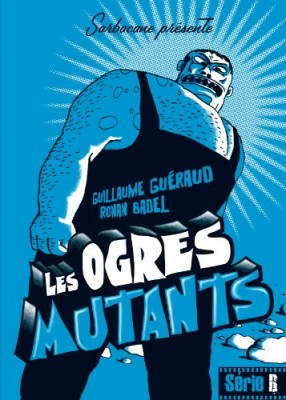 "Afficher ""Les ogres mutants"""