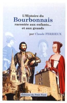 """Afficher """"L'histoire du Bourbonnais racontée aux enfants et aux grands"""""""