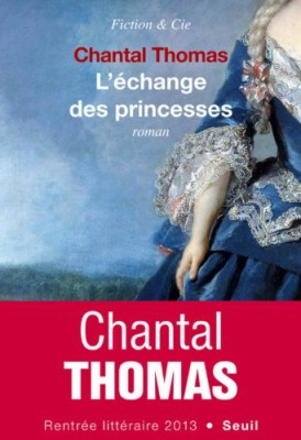 vignette de 'L' échange des princesses (Chantal Thomas)'