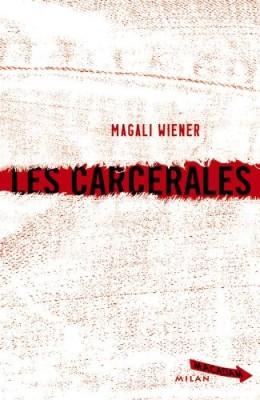 vignette de 'carcérales (Les) (Magali Wiéner)'
