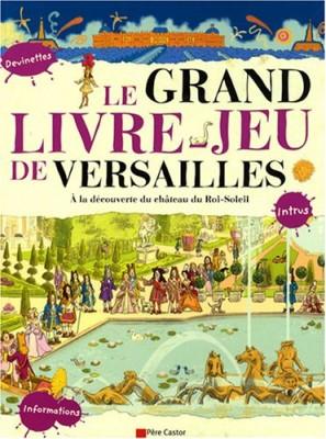 """Afficher """"Le grand livre-jeu de Versailles"""""""