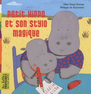 vignette de 'Petit Hippo et son stylo magique (Dzotap, Alain Serge)'