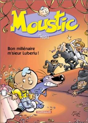"""Afficher """"Moustic n° 1 Bon millénaire m'sieur Luberlu !"""""""