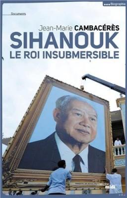 "Afficher ""Norodom Sihanouk, le roi insubmersible"""