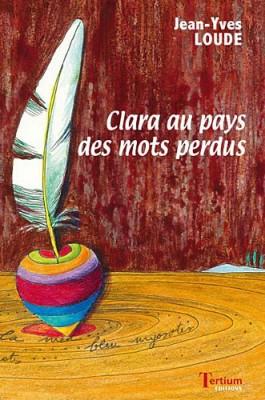 vignette de 'Clara au pays des mots perdus (Jean-Yves Loude)'