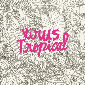 "Afficher ""Virus tropical"""