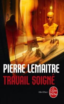 vignette de 'Travail soigné (Pierre Lemaitre)'