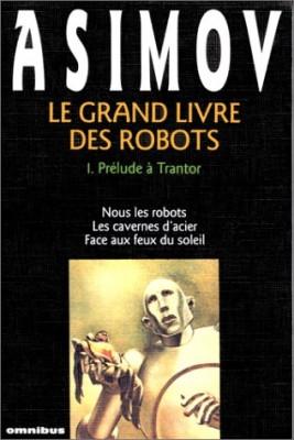 """Afficher """"Le Grand livre des robots n° 1 Prélude à Trantor"""""""