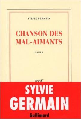 vignette de 'Chanson des mal-aimants (Sylvie Germain)'