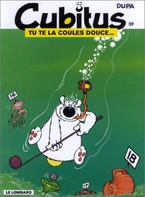 """Afficher """"Cubitus n° 39 Tu te la coules douce"""""""