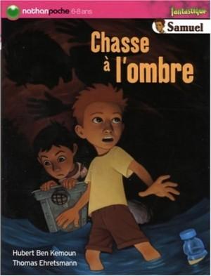 """Afficher """"Samuel Chasse à l'ombre"""""""