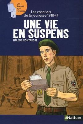 Couverture de Une vie en suspens : les chantiers de la jeunesse, 1940-1944