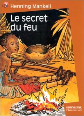 """Afficher """"Le secret du feu"""""""