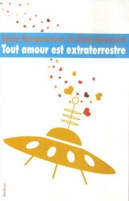 """Afficher """"Tout amour est extraterrestre"""""""