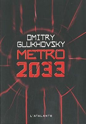 vignette de 'Métro n° 1<br /> Métro 2033 (Dmitrij Alekseevič Gluhovskij)'