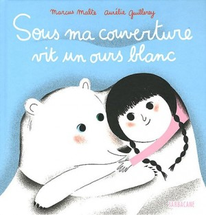 """Afficher """"Sous ma couverture vit un ours blanc"""""""