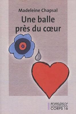 """Afficher """"Une Balle près du coeur"""""""