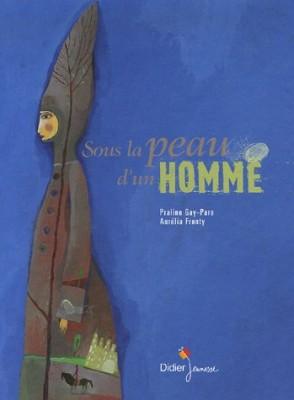 vignette de 'Sous la peau d'un homme (Praline Gay-Para)'