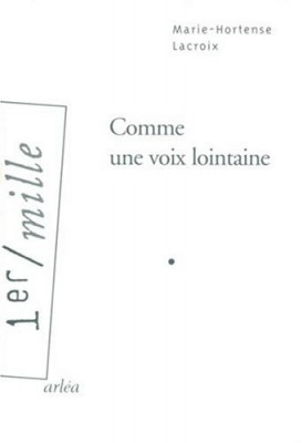 vignette de 'Comme une voix lointaine (Marie-Hortense Lacroix)'