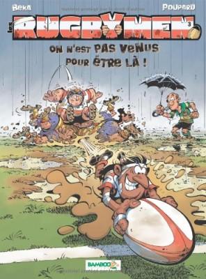"""Afficher """"Les rugbymen n° 3 On n'est pas venus pour être là !"""""""