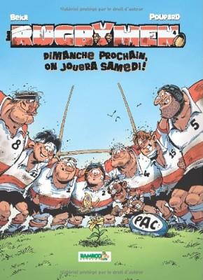 "Afficher ""Les rugbymen n° 4 Dimanche prochain, on jouera samedi !"""
