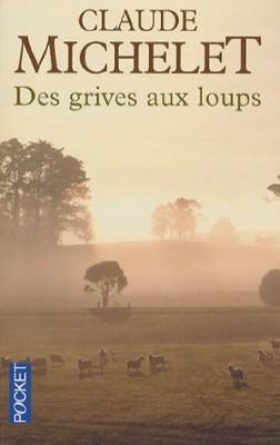 """Afficher """"saga des Vialhe n° 1 Des grives aux loups"""""""